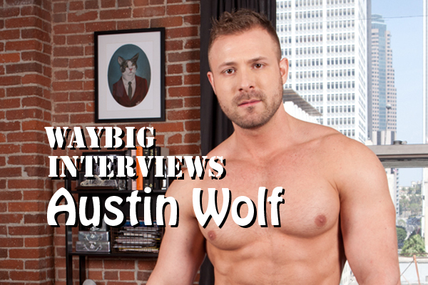 WB Interviews Porn Star Austin Wolf