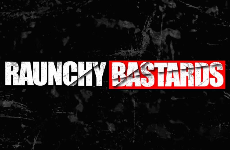 Raunchy Bastards